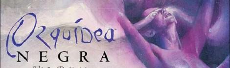 [Review] Orquídea Negra: Edição Definitiva !