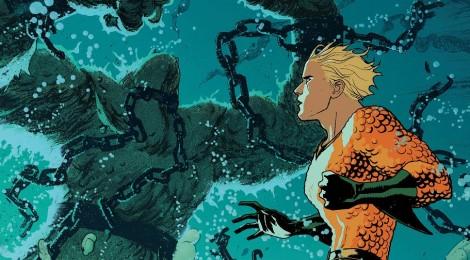 [Especial] Aquaman Rebirth: O Imparável!