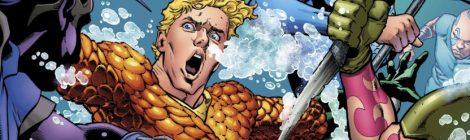 [Especial] Aquaman Rebirth: Pela Coroa de Atlantis!